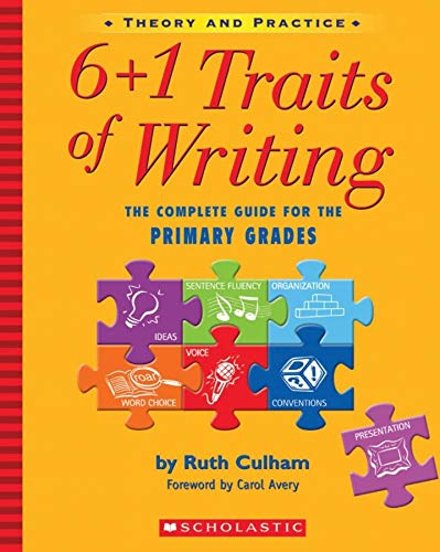 9780439574129: 6+1 Traits of Writing: The Complete Guide for the Primary Grades; Theory and Practice