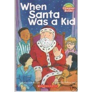 When Santa Was a Kid (Hello Reader!: Leotti-Bachem, Janice