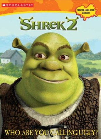 Shrek 2: Who Are You Calling Ugly?: Sandvik, Jenny Miglis