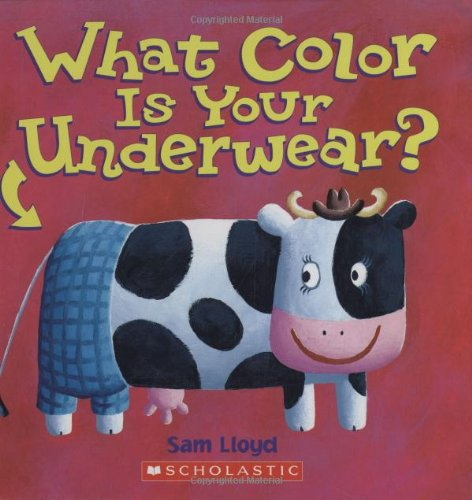 9780439576765: What Color Is Your Underwear