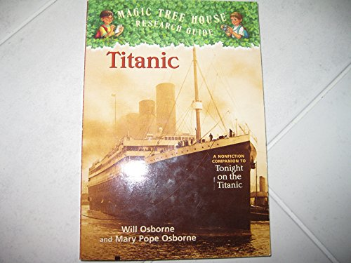Magic Tree House Research Guide: Titanic (MAGIC: Will & Mary