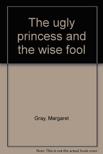 9780439577779: The ugly princess and the wise fool