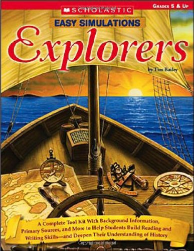 9780439578158: Easy Simulations: Explorers: A Complete Tool Kit With Background Information, Primary Sources, and More That Help Students Build Reading and Writing Skills-and Deepen Their Understanding of History