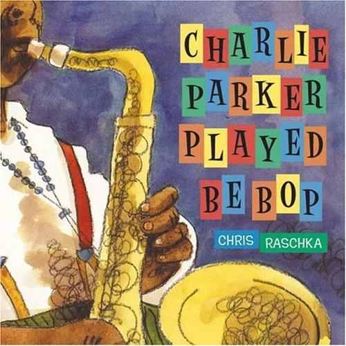 9780439578233: Charlie Parker Played Be Bop