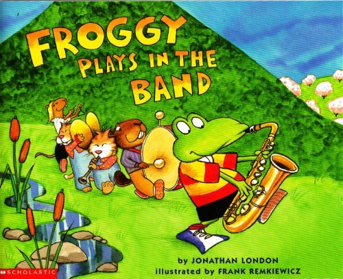 9780439578776: Froggy Plays in the Band