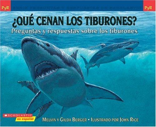 9780439584340: Preguntas y respuestas de Scholastic: ¿Qué cenan los tiburones?: Preguntas y respuestas sobre los tiburones (Spanish Edition)