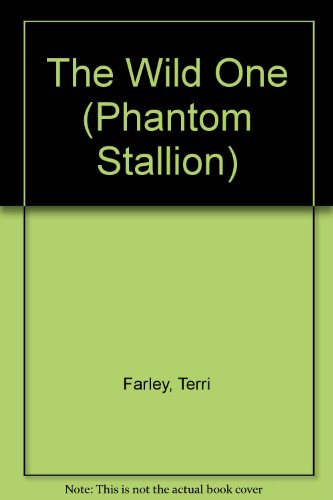 9780439584920: The wild one (Phantom stallion)
