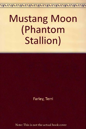 9780439584937: Title: Mustang Moon Phantom Stallion