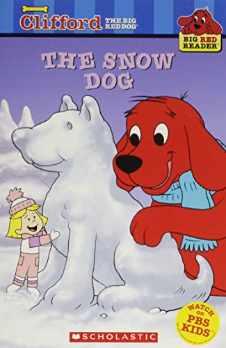 9780439585590: The Snow Dog (Clifford the Big Red Dog) (Big Red Reader Series)