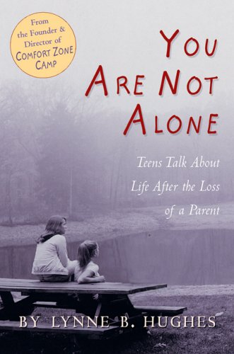 You Are Not Alone : Teens Talk: Lynne B. Hughes