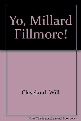 9780439589062: Yo, Millard Fillmore!