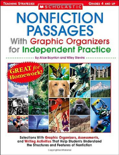 Nonfiction Passages With Graphic Organizers for Independent Practice: Grades 4 and Up: Selections With Graphic Organizers, Assessments, and Writing ... the Structures and Features of Nonfiction (0439590191) by Alice Boynton; Wiley Blevins