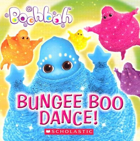 Bungee Boo Dance! (Boohbah): Lee, Quinlan B.
