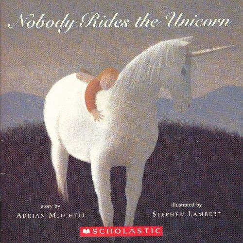 9780439591034: Nobody Rides the Unicorn