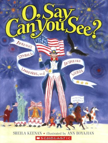 9780439593601: O, Say Can You See? America's Symbols, Landmarks, And Important Words
