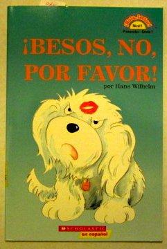 9780439598576: Besos, No, Por Favor! (Hola, Lector! Nivel 1)