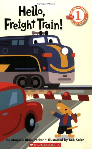 9780439598910: Hello, Freight Train! (level 1) (Scholastic Reader - Level 1)