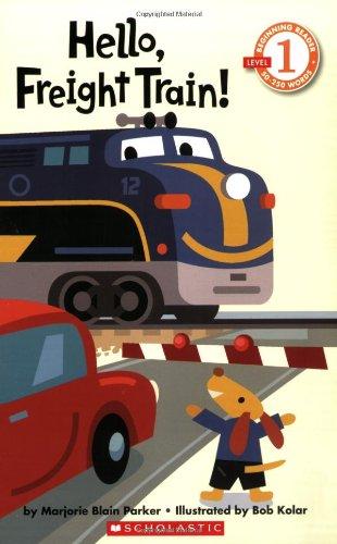 9780439598910: Hello, Freight Train! (level 1) (Scholastic Readers (Level 1))