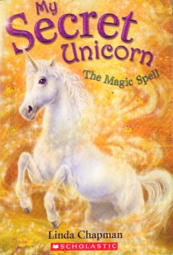 9780439600095: The Magic Spell (My Secret Unicorn) Edition: First