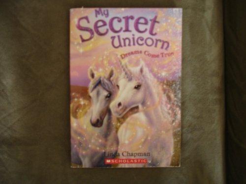 Dreams Come True (My Secret Unicorn): Chapman, Linda; Hull,