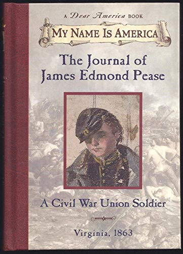 9780439603775: My Name is America The Journal of James Edmond Pease - A Civil War Union Soldier