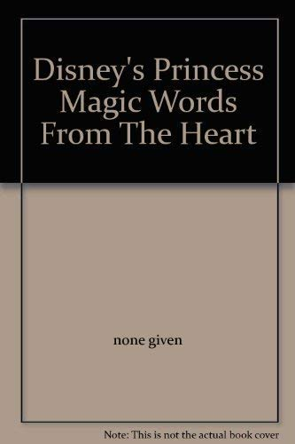 9780439607254: Disney's Princess Magic Words From The Heart