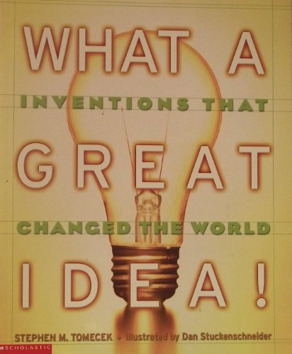 9780439609654: What a Great Idea (Inventions That Changed the World)