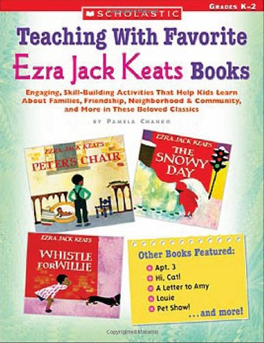 9780439609722: Teaching With Favorite Ezra Jack Keats Books: Engaging, Skill-Building Activities That Help Kids Learn About Families, Friendship, Neighborhood & Community, and More in These Beloved Classics