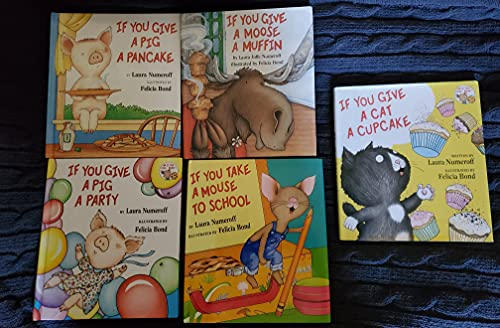 9780439619042: If You Give Set: If You Give a Mouse a Cookie, If You Take a Mouse to the Movies, If You Take a Mouse to School, If You Give a Moose a Muffin, and If You Give a Pig a Pancake (5-Book Set)