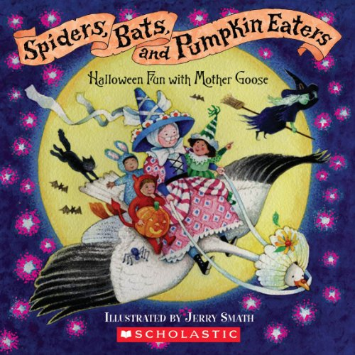 9780439623339: Spiders, Bats, and Pumpkin Eaters: Halloween Fun with Mother Goose