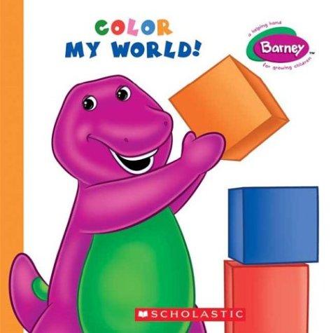 9780439625005: Color My World! (Barney)