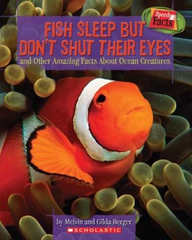 9780439625333: Fish Sleep but Don't Shut Their Eyes: And Other Amazing Facts About Ocean Creatures (Speedy Facts)
