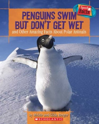 9780439625357: Penguins Swim But Don't Get Wet and Other Amazing Facts About Polar Animals (Speedy Facts)