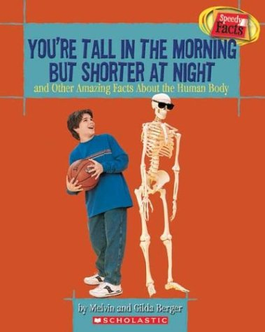 9780439625364: You're Tall in the Morning but Shorter at Night and Other Amazing Facts About the Human Body