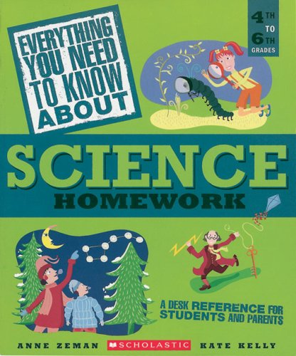 9780439625449: Everything You Need To Know About Science Homework: A Desk Reference for Students and Parents