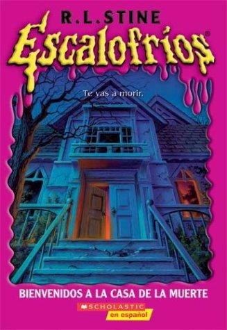 9780439626279: Bienvenidos a La Casa De La Muerte / Welcome to Dead House (Escalofrios / Goosebumps)