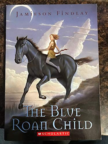 9780439627535: The Blue Roan Child