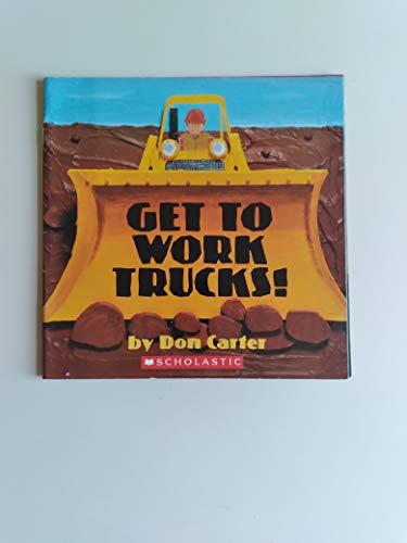 9780439627740: Get to Work Trucks!