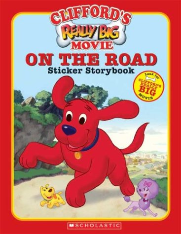 9780439628150: Clifford Really Big Movie: On the Road Sticker Story Book