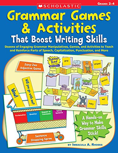 9780439629171: Grammar Games & Activities That Boost Writing Skills: Dozens of Engaging Grammar Manipulatives, Games, and Activities to Teach and Reinforce Parts of ... Punctuation, and More: Grades 2-4