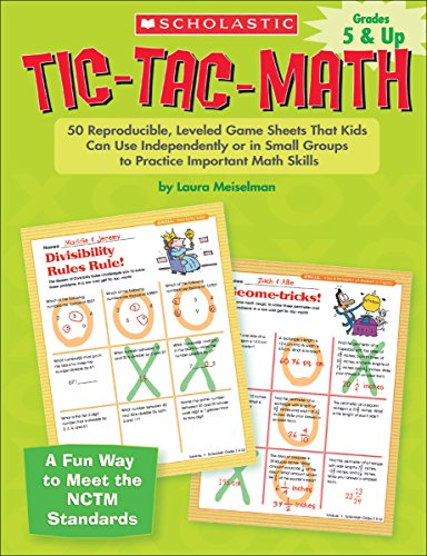 9780439629218: Tic-Tac-Math: 50 Reproducible, Leveled Game Sheets That Kids Can Use Independently or in Small Groups to Practice Important Math Skills, Grades 5 & Up