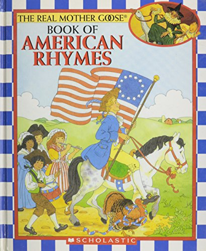 9780439633970: The Real Mother Goose Book of American Rhymes (The Real Mother Goose)