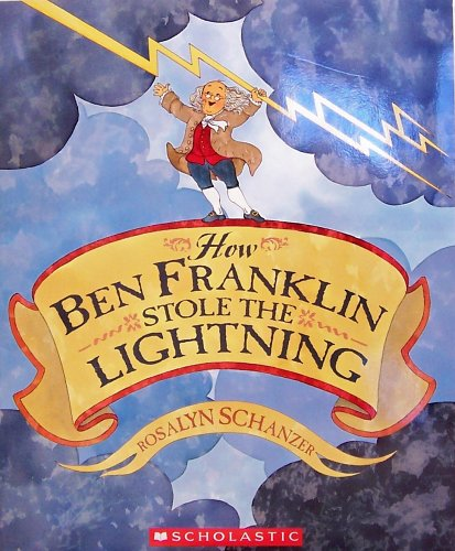 9780439634663: How Ben Franklin Stole The Lightning