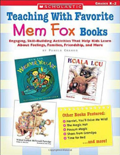 9780439635219: Teaching With Favorite Mem Fox Books: Engaging, Skill-Building Activities That Help Kids Learn About Feelings, Families, Friendship and More