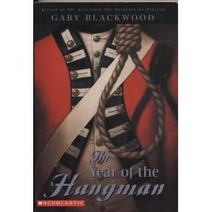 The Year of the Hangman (0439636264) by Gary Blackwood