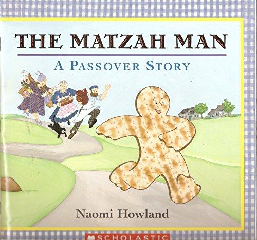 The Matzah Man A Passover Story: Naomi Howland