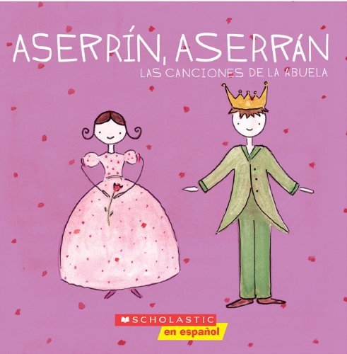 9780439637763: Aserrín Aserrán: Las canciones de la abuela: Las Canciones De La Abuela)