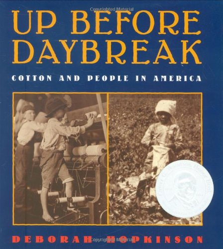 Up Before Daybreak: Cotton And People In America (0439639018) by Hopkinson, Deborah