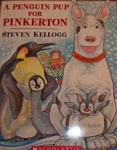 A Penguin Pup for Pinkerton: Steven Kellogg