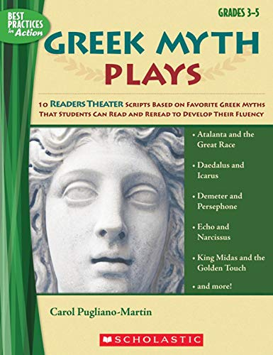9780439640145: Greek Myth Plays: 10 Readers Theater Scripts Based on Favorite Greek Myths That Students Can Read and Reread to Develop Their Fluency (Best Practices in Action)